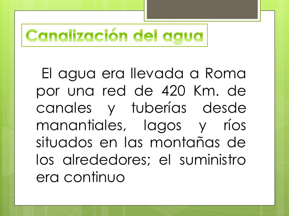 El agua era llevada a Roma por una red de 420 Km.