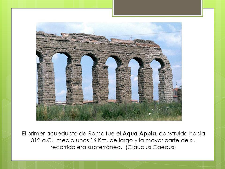 El Aqua Marcia Se construyó en el año 144 a.C.y tiene como destino el Capitolio.