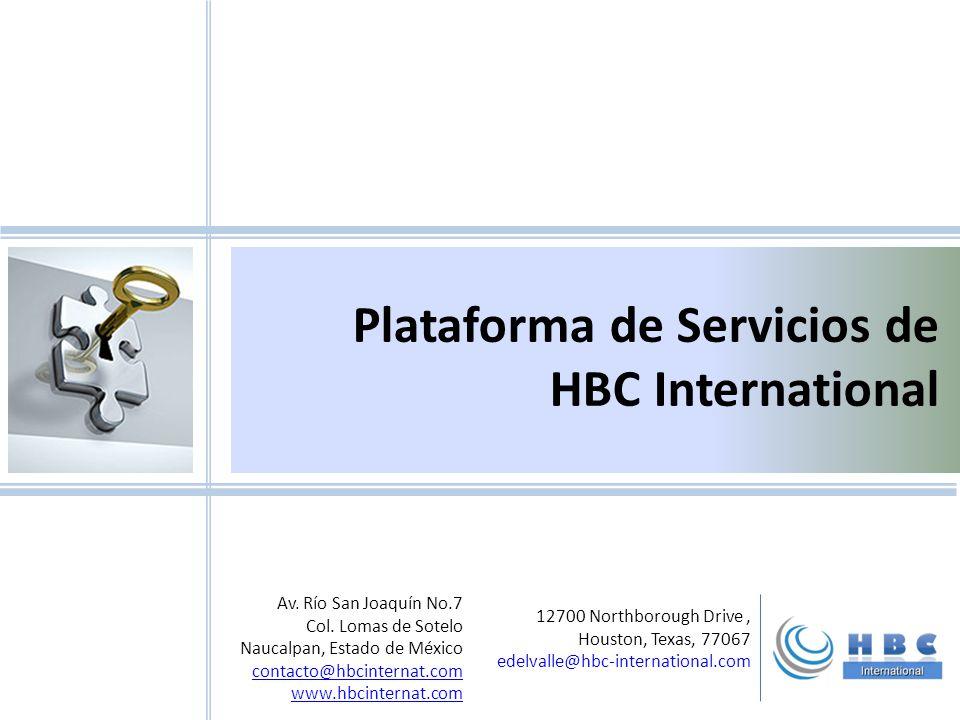 Plataforma de Servicios de HBC International Av. Río San Joaquín No.7 Col. Lomas de Sotelo Naucalpan, Estado de México contacto@hbcinternat.com www.hb