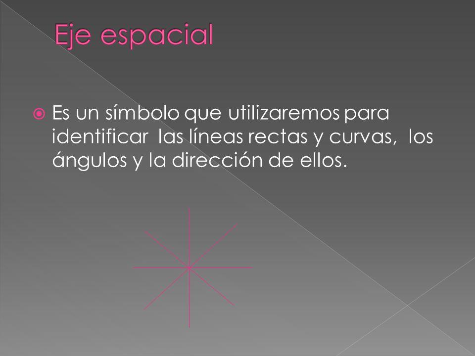 Es un símbolo que utilizaremos para identificar las líneas rectas y curvas, los ángulos y la dirección de ellos.