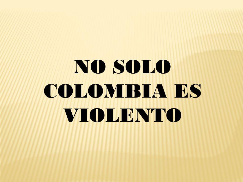 Es imposible esconder la realidad de nuestra situación violenta dada por diferentes variables, como la violencia armada, la violencia intrafamiliar, la violación de los derechos humanos, la intolerancia de cada uno de los que hacemos este país etc, pero no podemos dedicarnos a pensar el por que ese país si y el nuestro no, si nos damos cuenta Colombia no es el único que tiene una historia marcada por la violencia la pobreza y la desigualdad; nos hemos encargado de vendernos como todo lo malo que existe, hablamos mal de nosotros mismos y por eso nos ven como malos, y aunque no podemos tapar el sol con un dedo por que es mas que evidente los problemas que presentamos,sí podemos aportar un grano de arena para que esa situación nos cambie ante otros países.