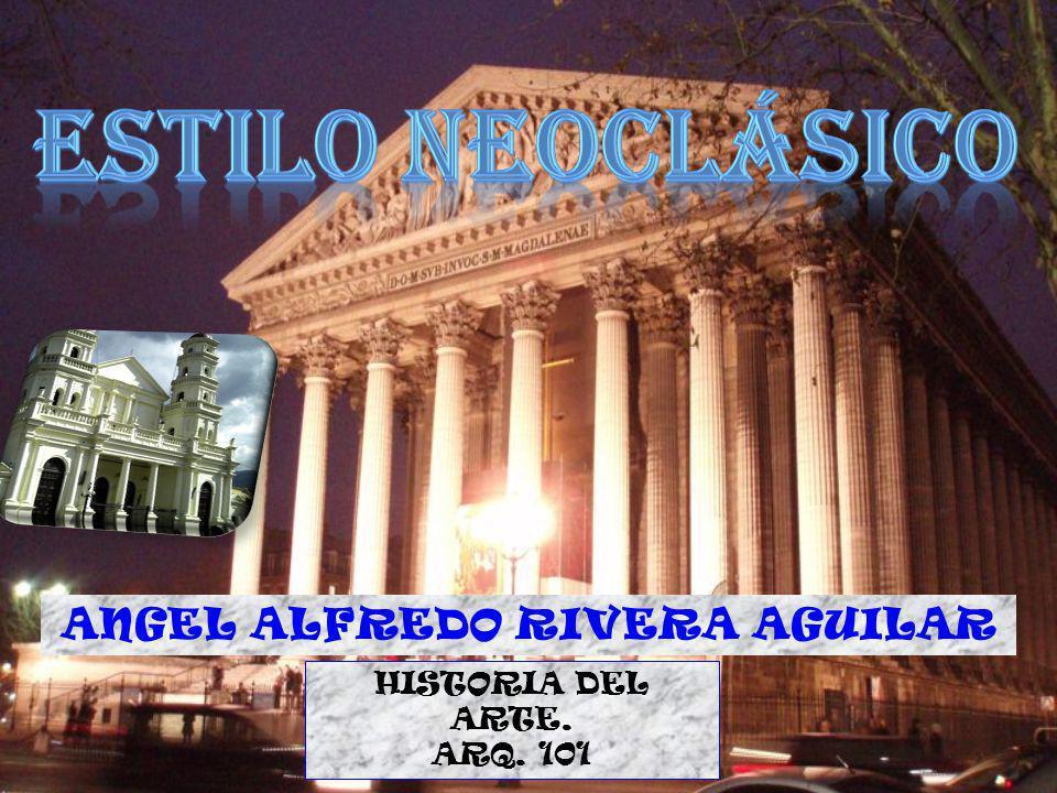 ANGEL ALFREDO RIVERA AGUILAR HISTORIA DEL ARTE. ARQ. 101