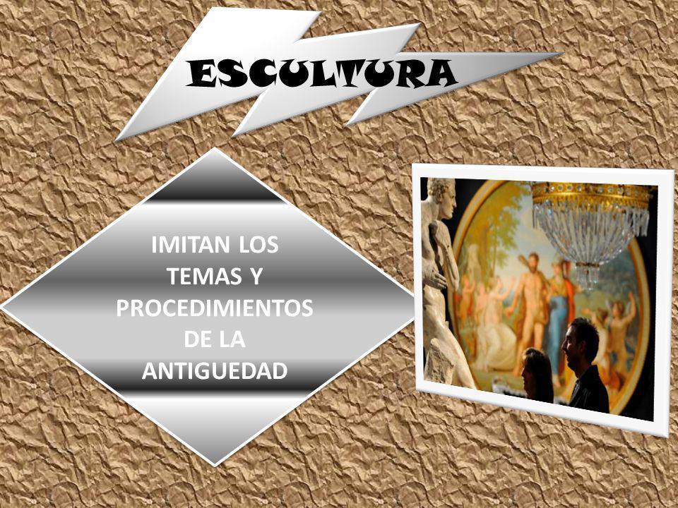 ESCULTURA IMITAN LOS TEMAS Y PROCEDIMIENTOS DE LA ANTIGUEDAD