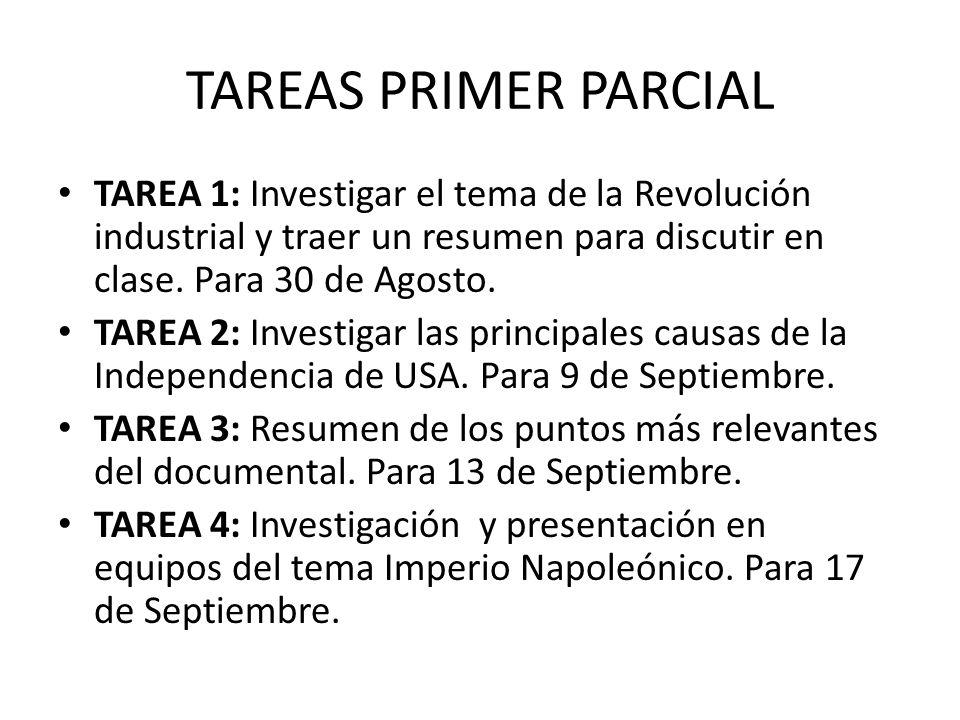 TAREAS PRIMER PARCIAL TAREA 1: Investigar el tema de la Revolución industrial y traer un resumen para discutir en clase.