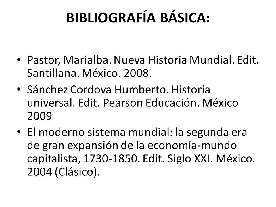 BIBLIOGRAFÍA BÁSICA: Pastor, Marialba.Nueva Historia Mundial.