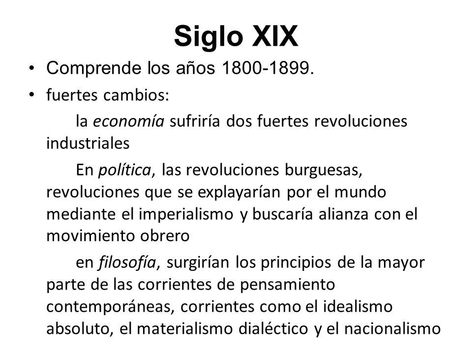 Siglo XIX Comprende los años 1800-1899.
