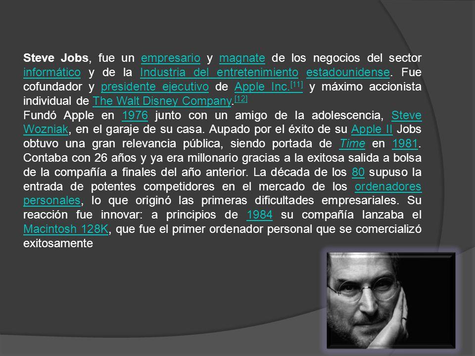 Steve Jobs, fue un empresario y magnate de los negocios del sector informático y de la Industria del entretenimiento estadounidense.