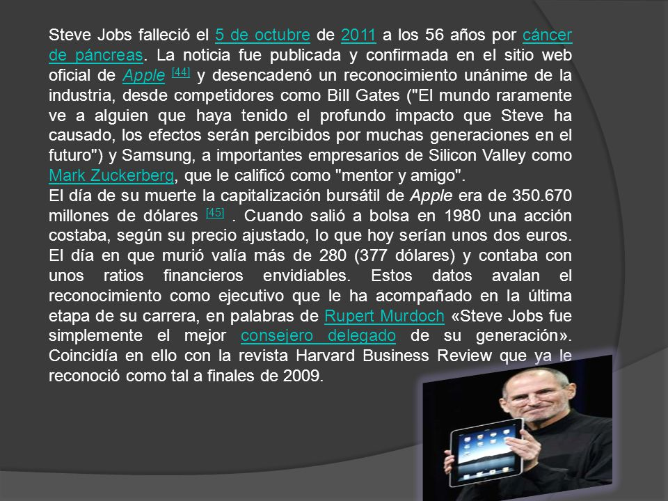 Steve Jobs falleció el 5 de octubre de 2011 a los 56 años por cáncer de páncreas.