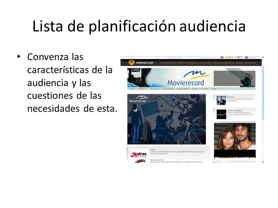 Lista de planificación audiencia Convenza las características de la audiencia y las cuestiones de las necesidades de esta.