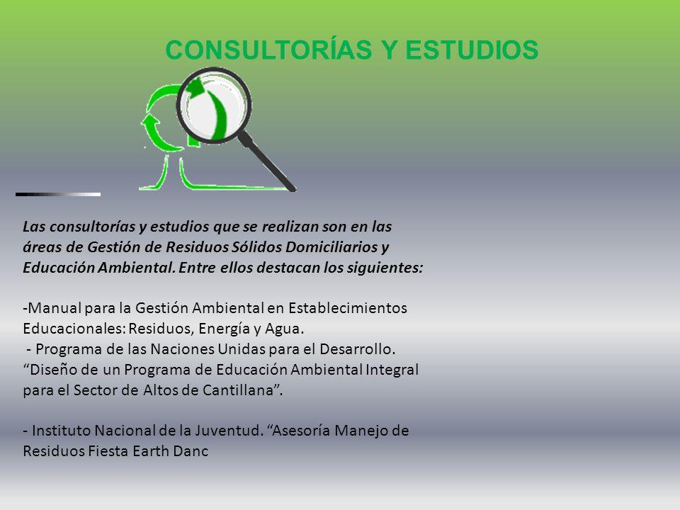 Las consultorías y estudios que se realizan son en las áreas de Gestión de Residuos Sólidos Domiciliarios y Educación Ambiental. Entre ellos destacan