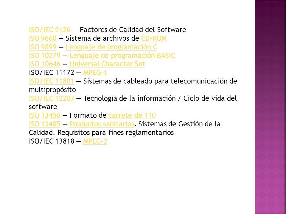 ISO 14000ISO 14000 Estándares de Gestión Medioambiental en entornos de producción ISO/IEC 14496 MPEG-4MPEG-4 ISO 14971ISO 14971 Productos sanitarios.