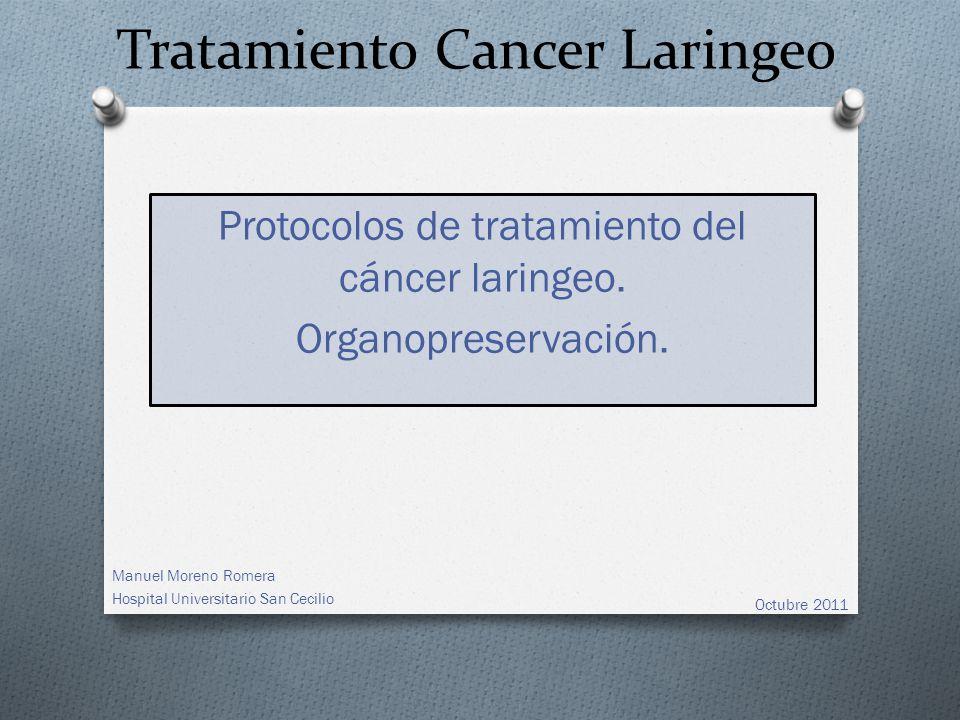 Tratamiento Cancer Laringeo Manuel Moreno Romera Hospital Universitario San Cecilio Protocolos de tratamiento del cáncer laringeo.