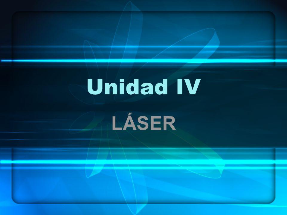 Unidad IV LÁSER
