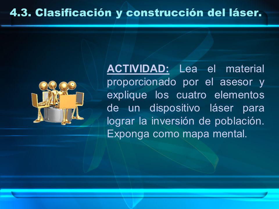 ACTIVIDAD: Lea el material proporcionado por el asesor y explique los cuatro elementos de un dispositivo láser para lograr la inversión de población.
