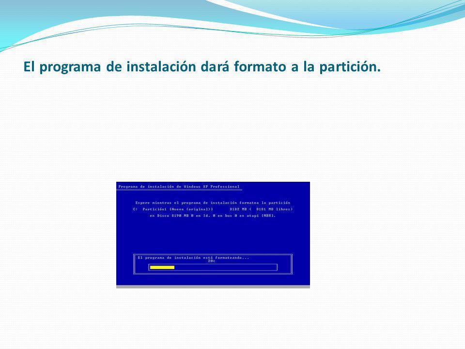 El programa de instalación dará formato a la partición.
