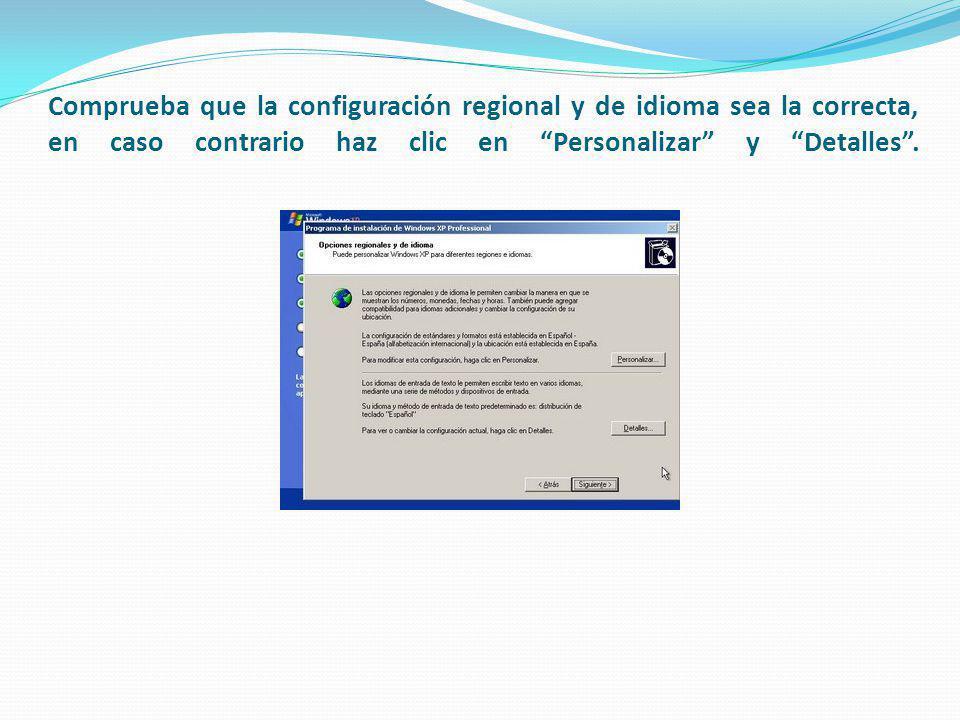 Comprueba que la configuración regional y de idioma sea la correcta, en caso contrario haz clic en Personalizar y Detalles.