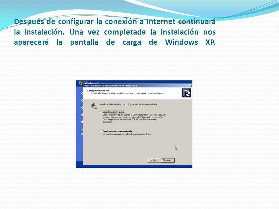 Después de configurar la conexión a Internet continuará la instalación.