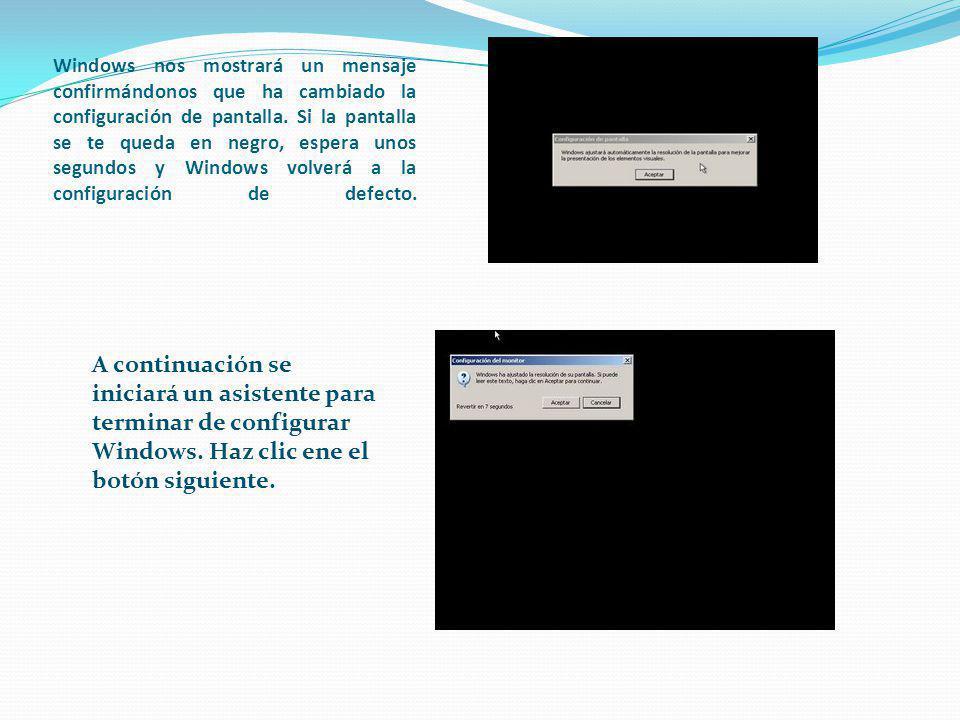 Windows nos mostrará un mensaje confirmándonos que ha cambiado la configuración de pantalla.