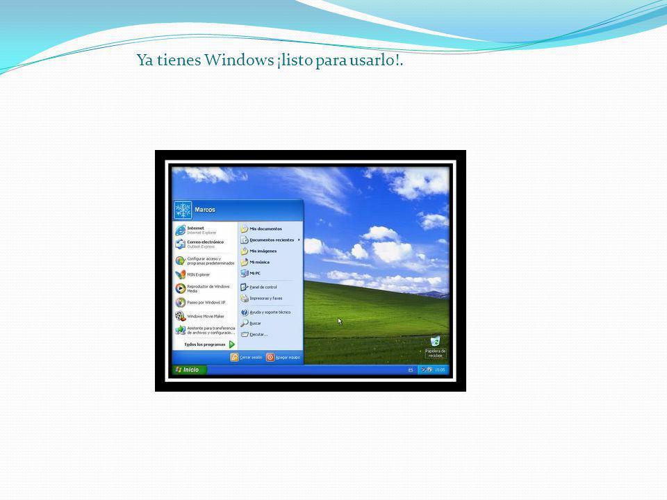 Ya tienes Windows ¡listo para usarlo!.