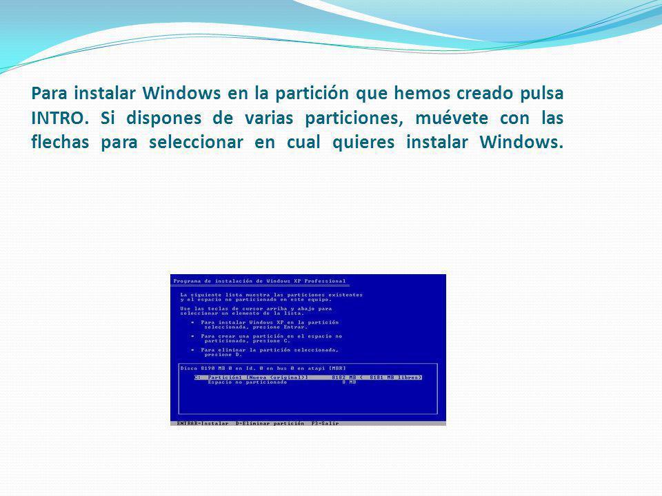 Para instalar Windows en la partición que hemos creado pulsa INTRO. Si dispones de varias particiones, muévete con las flechas para seleccionar en cua