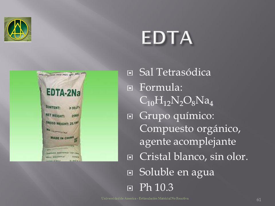 Sal Tetrasódica Formula: C 10 H 12 N 2 O 8 Na 4 Grupo químico: Compuesto orgánico, agente acomplejante Cristal blanco, sin olor. Soluble en agua Ph 10