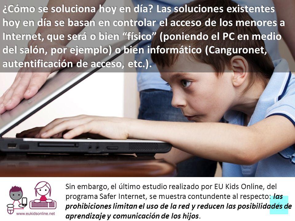6 Sin embargo, el último estudio realizado por EU Kids Online, del programa Safer Internet, se muestra contundente al respecto: las prohibiciones limi