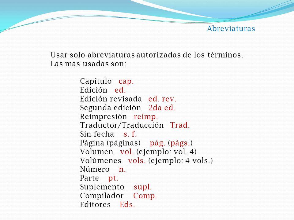 Abreviaturas Usar solo abreviaturas autorizadas de los términos.
