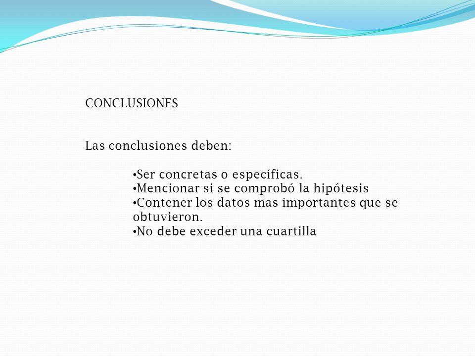 CONCLUSIONES Las conclusiones deben: Ser concretas o específicas.