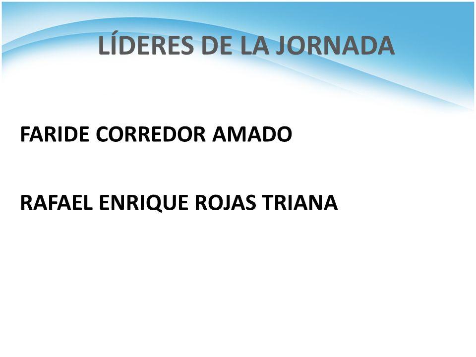 LÍDERES DE LA JORNADA FARIDE CORREDOR AMADO RAFAEL ENRIQUE ROJAS TRIANA