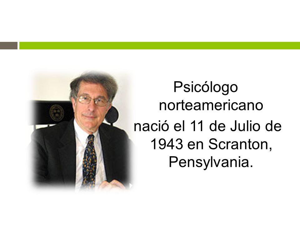 Psicólogo norteamericano nació el 11 de Julio de 1943 en Scranton, Pensylvania.