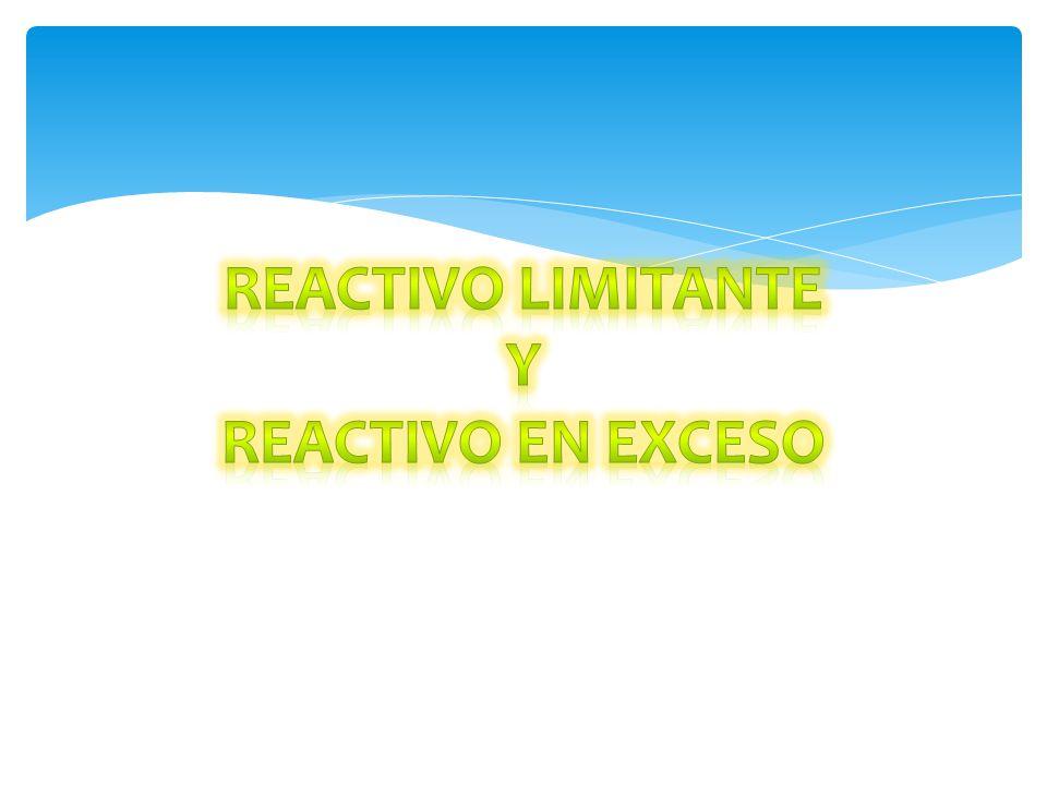 Reactivo limitante: Reactivo limitante: es aquel producto que se agota en su totalidad en una reacción química.