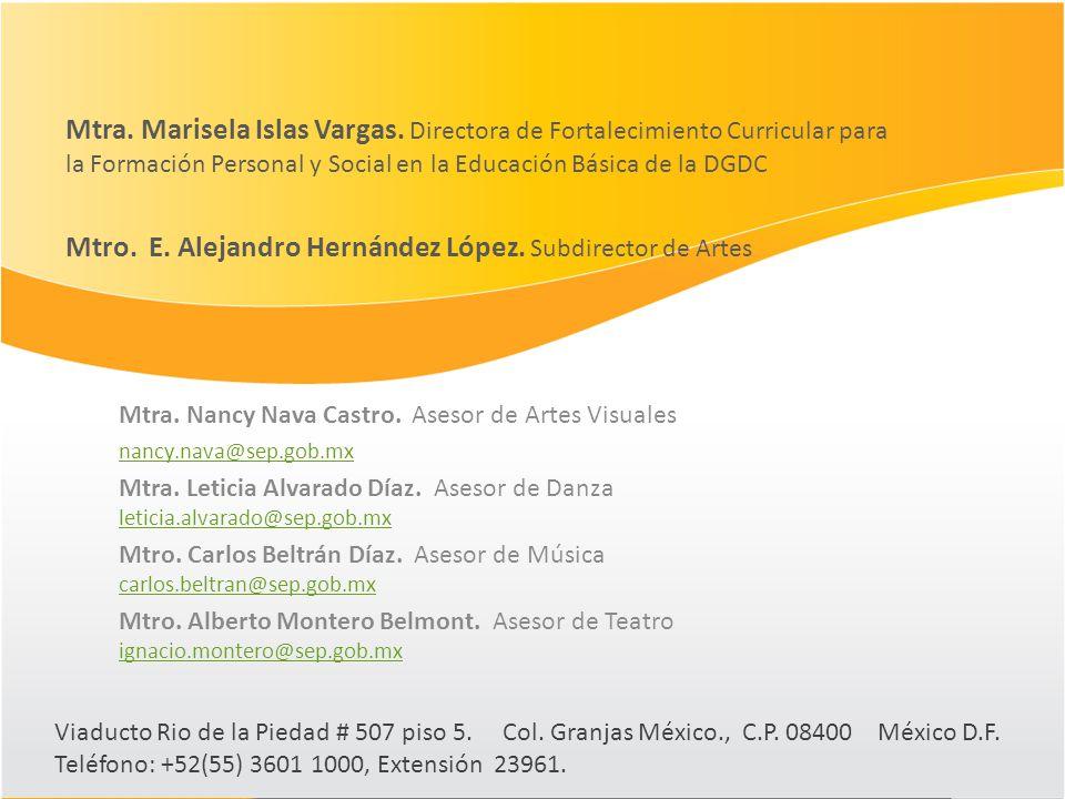Mtra. Marisela Islas Vargas. Directora de Fortalecimiento Curricular para la Formación Personal y Social en la Educación Básica de la DGDC Mtro. E. Al