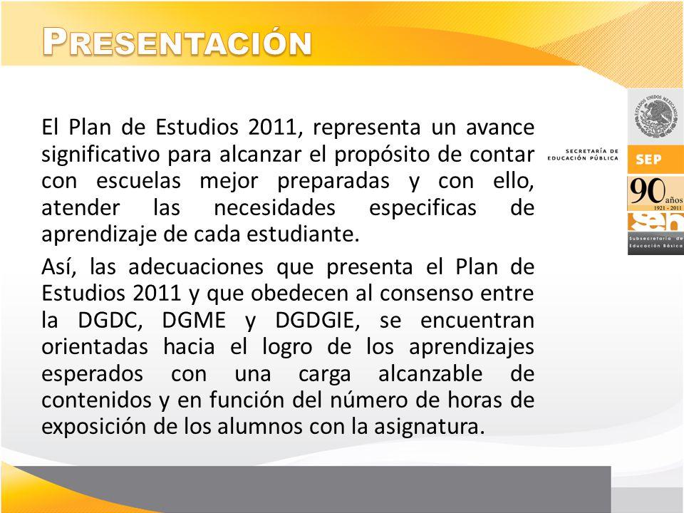 El Plan de Estudios 2011, representa un avance significativo para alcanzar el propósito de contar con escuelas mejor preparadas y con ello, atender la