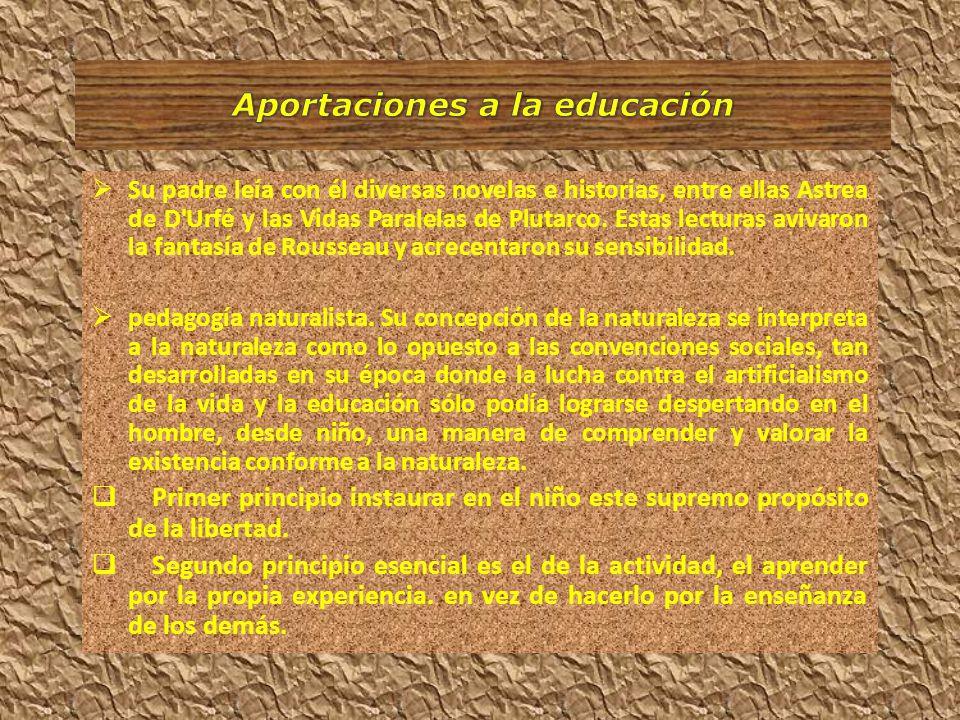 Precursor de la escuela activa moderna.Representante típico del individualismo en la educación.