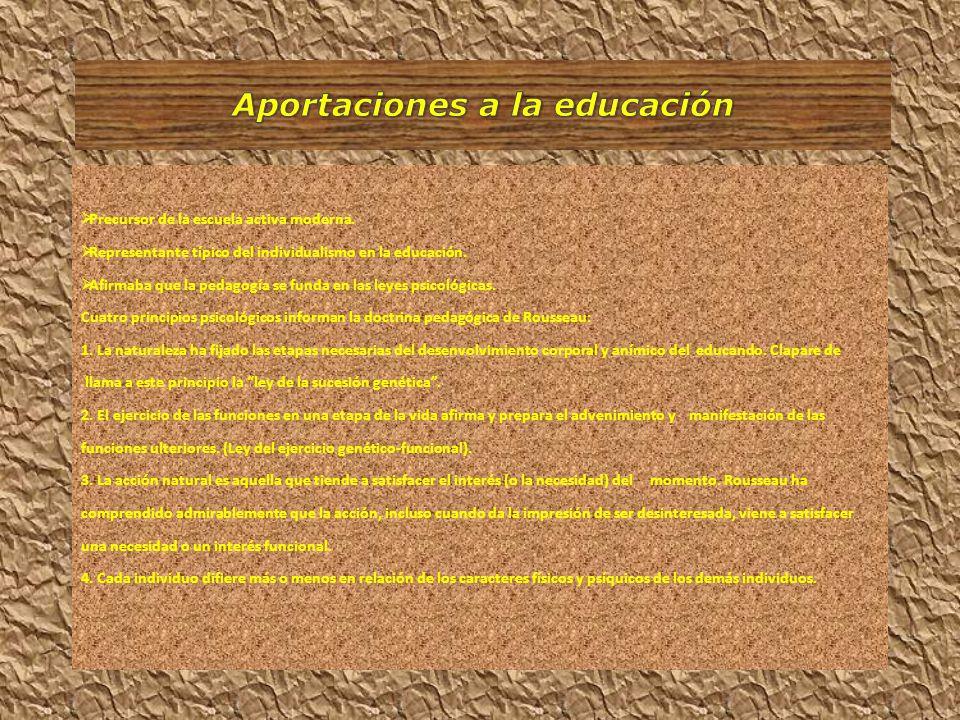 Los principales postulados de Rousseau son: 1.La educación debe centrarse más en el niño y menos en el adulto.