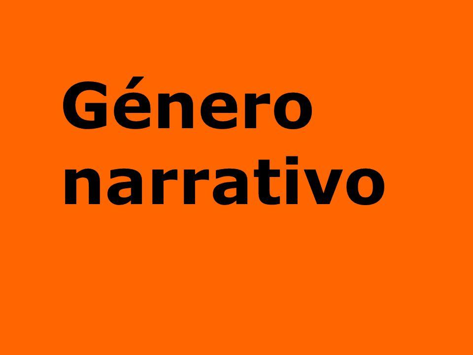 El género narrativo se caracterizará por el predominio de la dimensión representativa del lenguaje, o sea, de la función referencial.