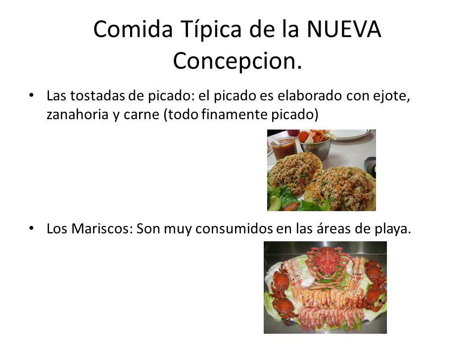 Comida Típica de la NUEVA Concepcion. Las tostadas de picado: el picado es elaborado con ejote, zanahoria y carne (todo finamente picado) Los Mariscos