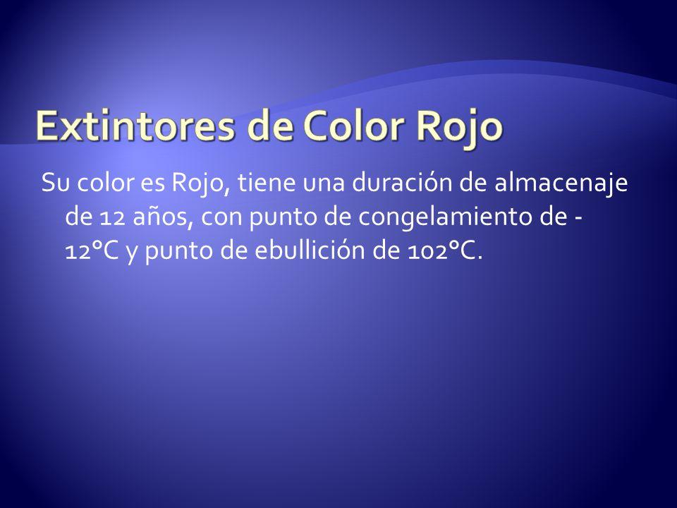 Su color es Rojo, tiene una duración de almacenaje de 12 años, con punto de congelamiento de - 12°C y punto de ebullición de 102°C.