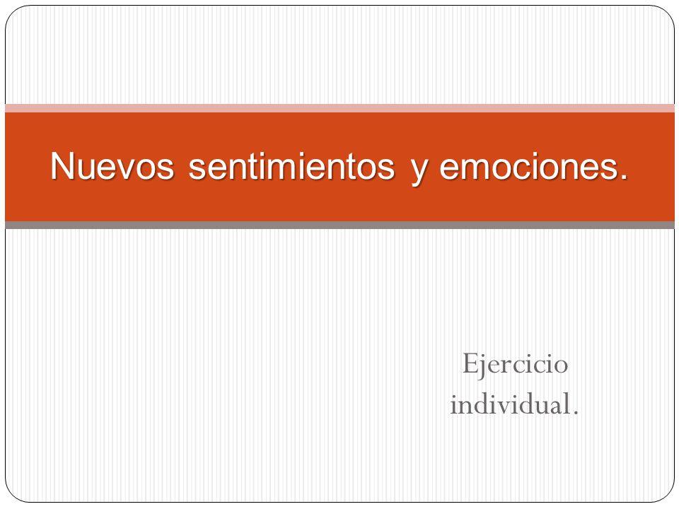 Ejercicio individual. Nuevos sentimientos y emociones.