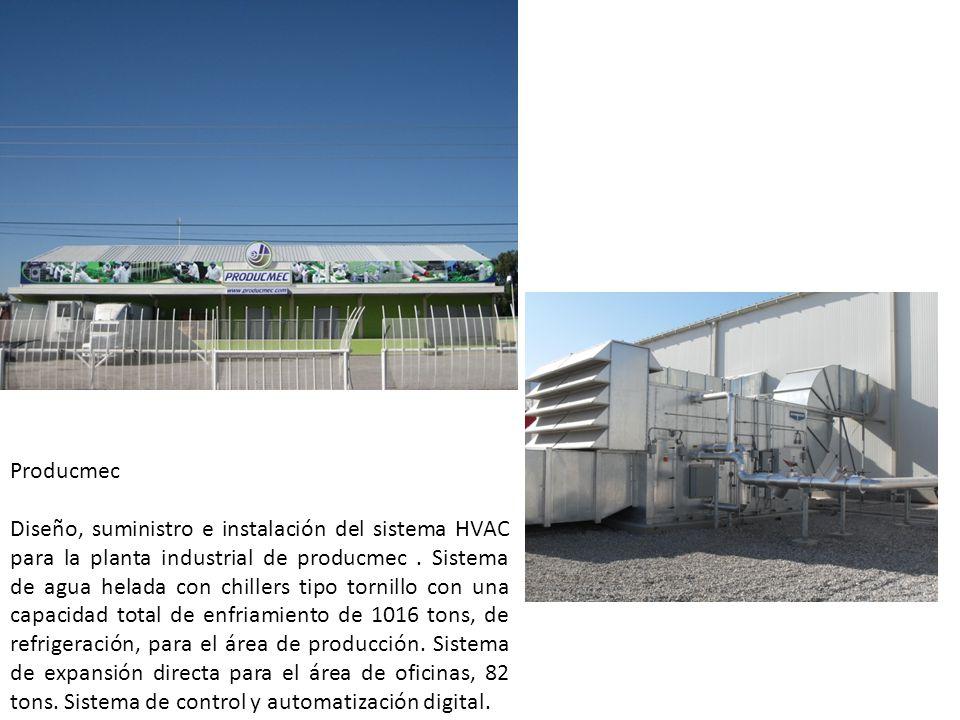 Producmec Diseño, suministro e instalación del sistema HVAC para la planta industrial de producmec. Sistema de agua helada con chillers tipo tornillo