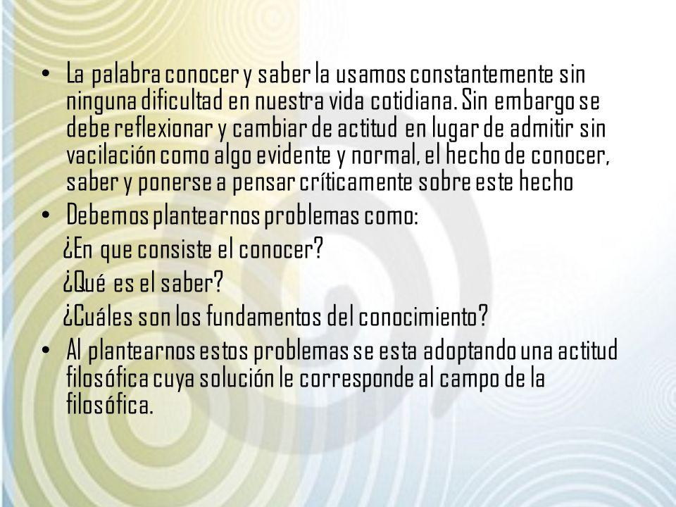 TIPOS DE CONOCIMIENTO MAS COMUNES 1.El cotidiano: Vulgar, acientífico, universal, espontaneo.