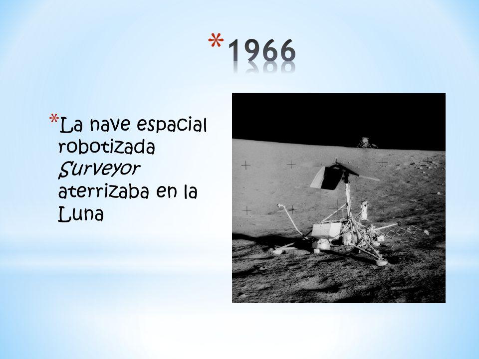* La nave espacial robotizada Surveyor aterrizaba en la Luna