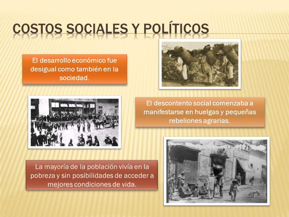 El desarrollo económico fue desigual como también en la sociedad. El descontento social comenzaba a manifestarse en huelgas y pequeñas rebeliones agra