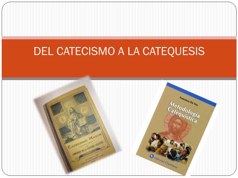 DEL CATECISMO A LA CATEQUESIS