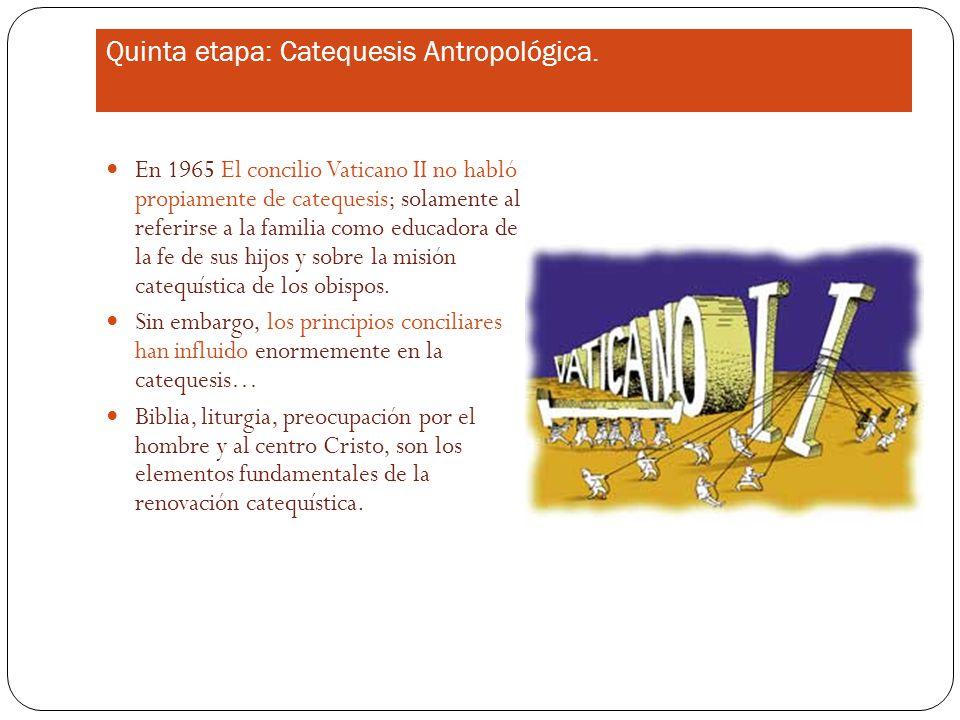 Quinta etapa: Catequesis Antropológica.