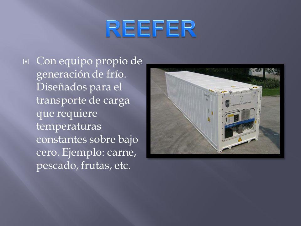 Con equipo propio de generación de frío. Diseñados para el transporte de carga que requiere temperaturas constantes sobre bajo cero. Ejemplo: carne, p