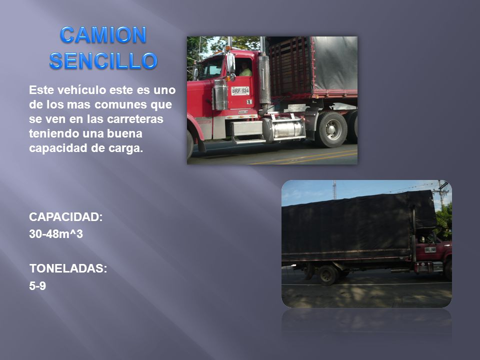 Este vehículo este es uno de los mas comunes que se ven en las carreteras teniendo una buena capacidad de carga. CAPACIDAD: 30-48m^3 TONELADAS: 5-9