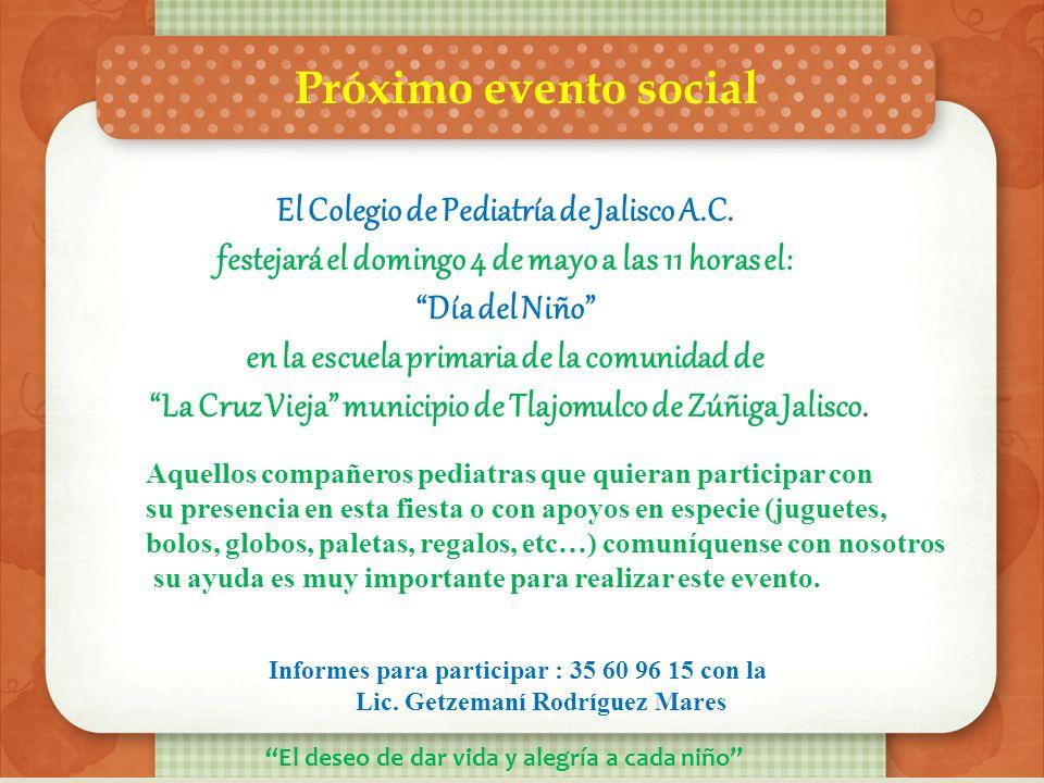 Próximo evento social El Colegio de Pediatría de Jalisco A. c. les informa que dentro de los festejos que haremos por el día del niño tendremos la pre