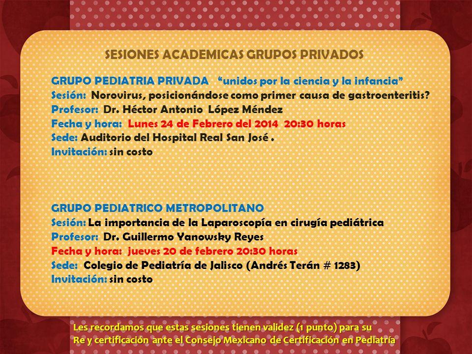 Estimados Pediatras: les comunicamos que mensualmente los Grupos de Pediatría Privada del Colegio de Pediatría de Jalisco ubicados en Guadalajara, lle
