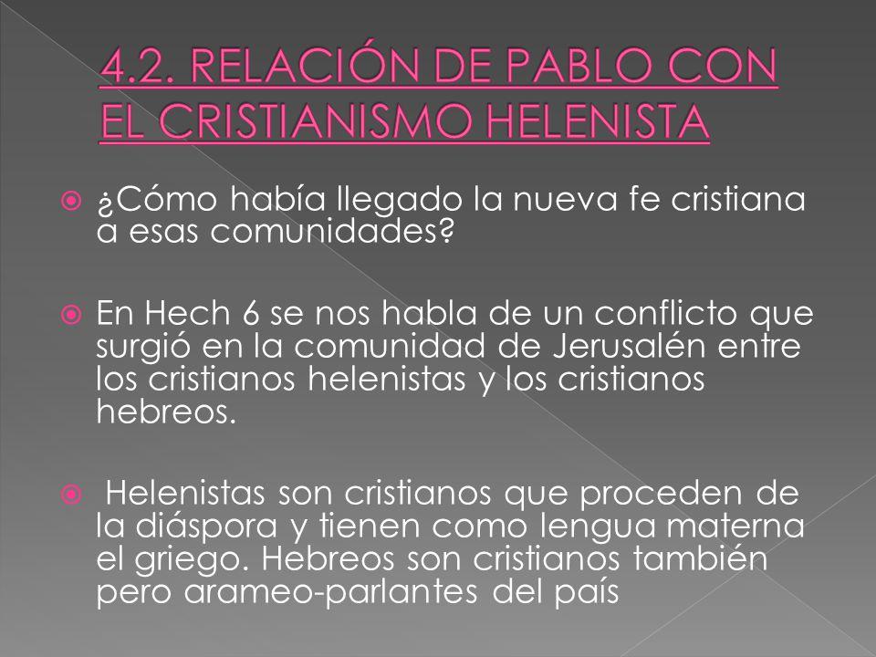 ¿Cómo había llegado la nueva fe cristiana a esas comunidades.